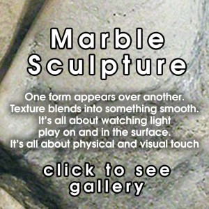 Marble Sculpture, Touchable stone and by the artist Ed Jaffe from his studio/gallery in Central CT